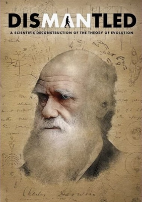 """Dismantled"" (2020) is a movie, which is a scientific dismantling of the theory of evolution"