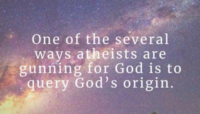 Atheists query God's origin