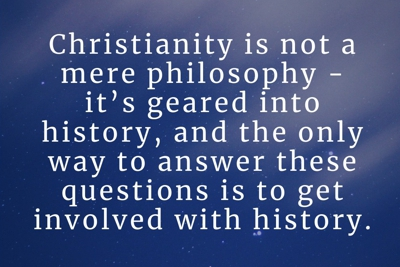 Christianity is geared into history