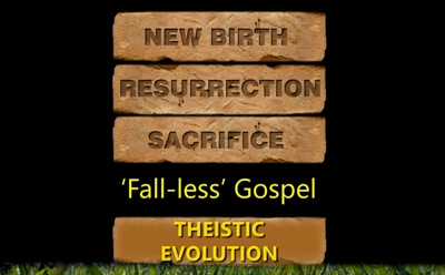 Theistic evolution removes the fall (into sin) from the Christian gospel